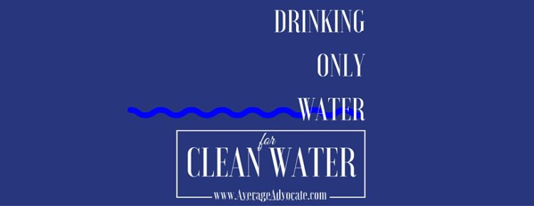 Drinking Only Water Action for Clean Water