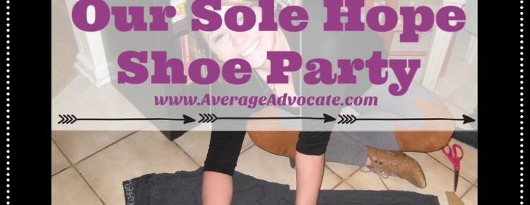 10 Lessons Learned form our sole hope shoe party