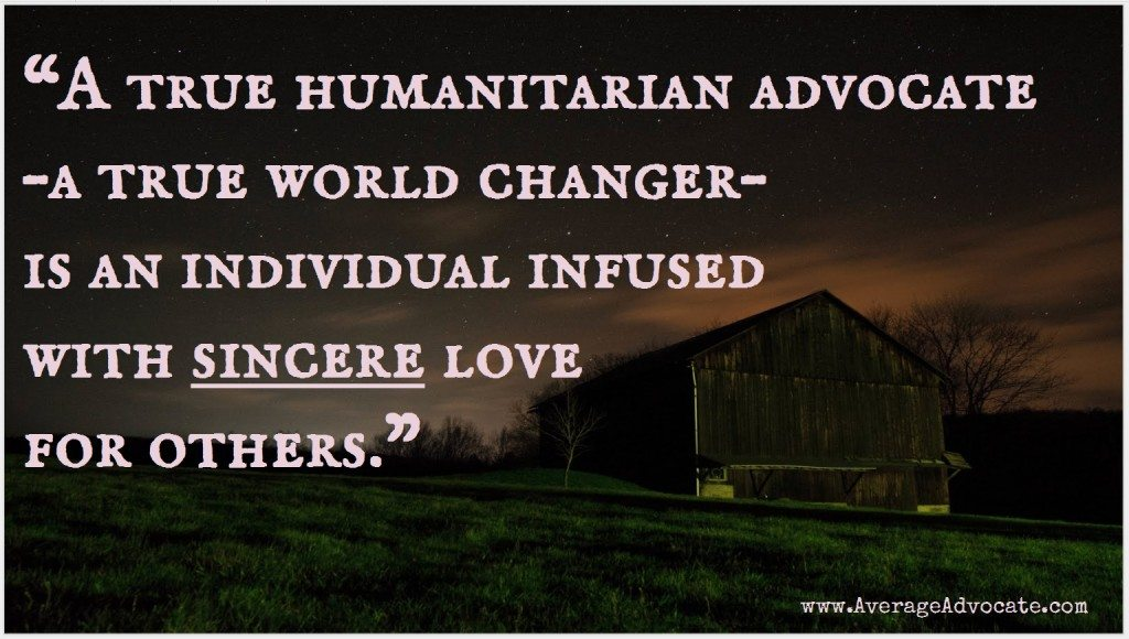 Humanitarian Advocate World Changer Qoute. Elisa Johnston. www.AverageAdvocate.com Image by Kyle Richner