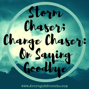 Transition, storms, goodbye, and moves all make change scary