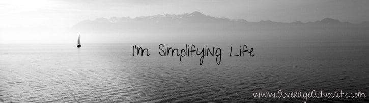 I'm Simplifying Life www.AverageAdvocate.com