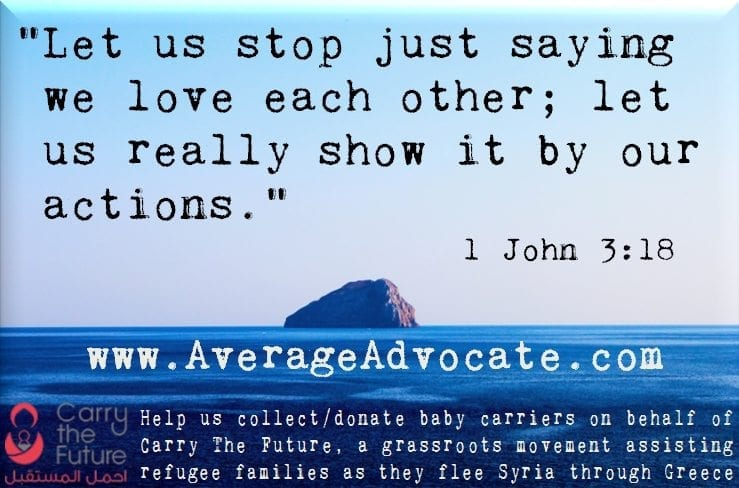 "Carry the future and 1 John 3:18 Quote ""Let us stop just saying we love each other let us really show it by our actions"