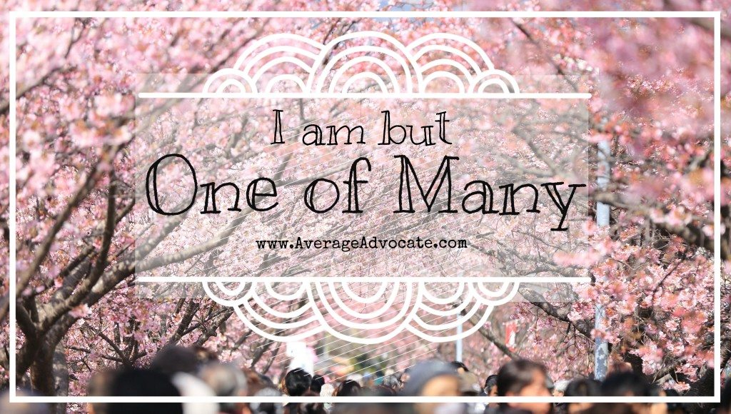 "Humility mantra, ""I am one of many"" www.AverageAdvocate.com"