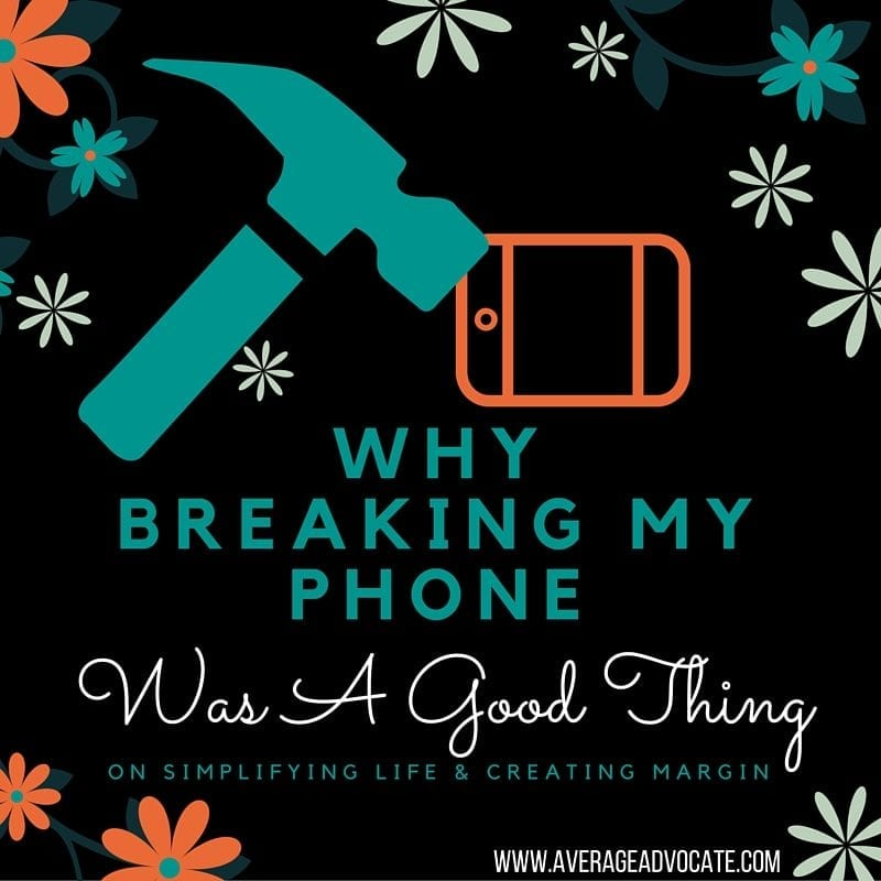 Why Breaking My Phone was a good thing