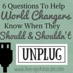 6 Questions To Help World Changers Know When They Should & Shouldn't Unplug