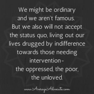 #AverageAdvocate Oppressed the poor, the unloved.