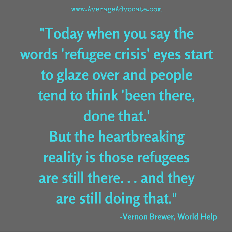 "Refugee Crisis ""Been There Done That"" Vernon Brewer World Help"