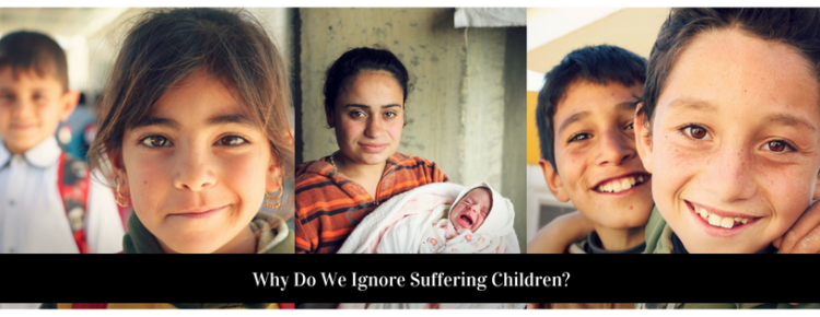 Why Do we Ignore Suffering Children