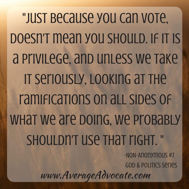 Just because you can vote doesn't mean you should www.AverageAdvocate.com