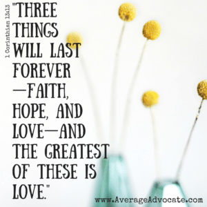 Three things will last forever faith hope and love