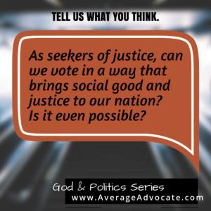 Average Advocate Series on God Politics and Justice