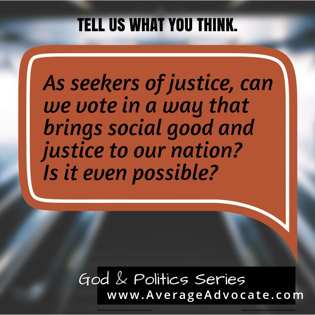 Average Advocate Series on God Politics and Justice