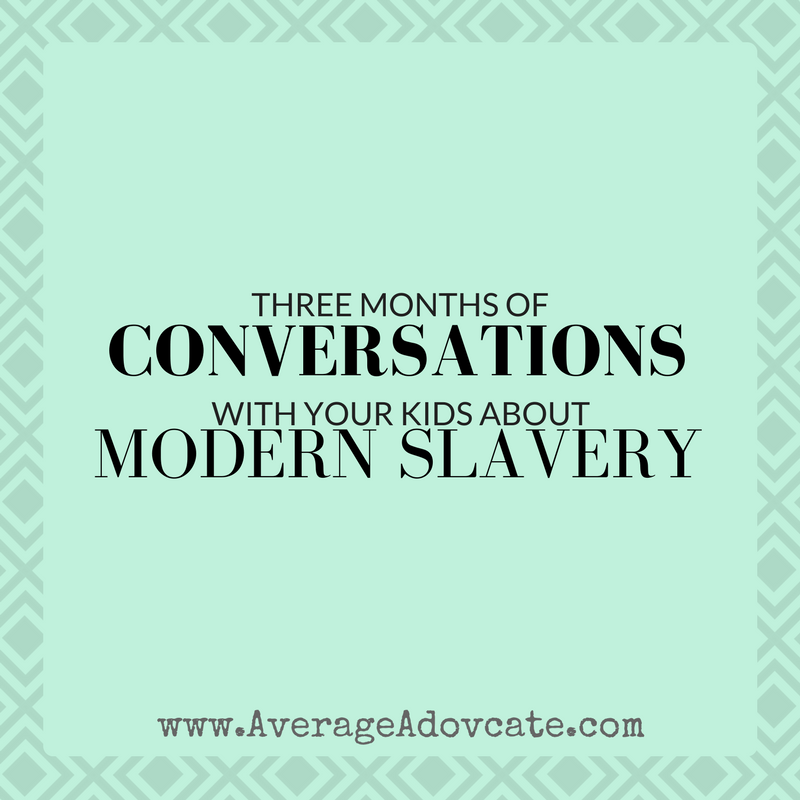 www.AverageAdvocate.com Conversations with kids about slavery
