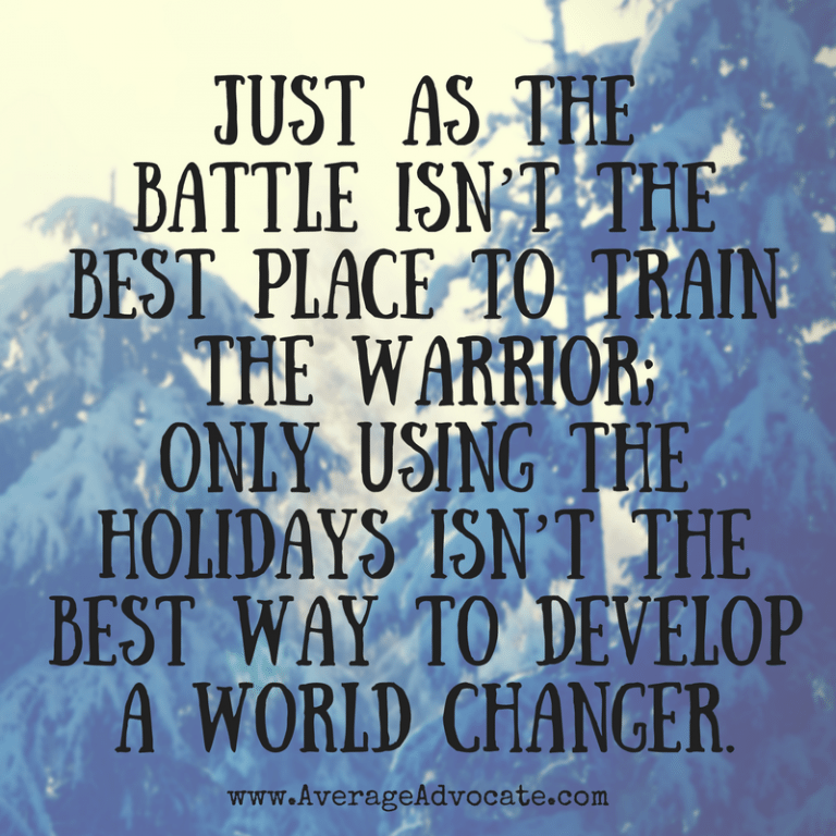 Using the holidays to train world changers isn't going to cut it