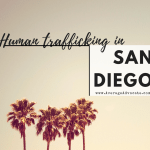 Human Trafficking in San Diego (From the LBD.Project)