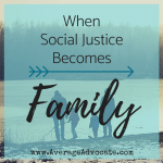 Our New Addition: When Social Justice Becomes Family