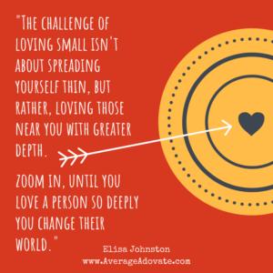 Love small love big