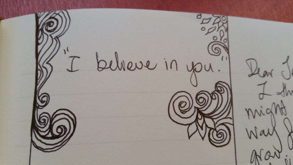 """""""I believe in you"""" lettering"""
