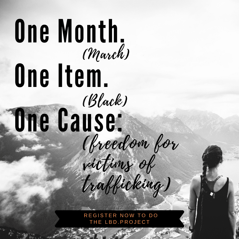 One month. March. One item. Black. One Cause. Human Trafficking. LBD.Project