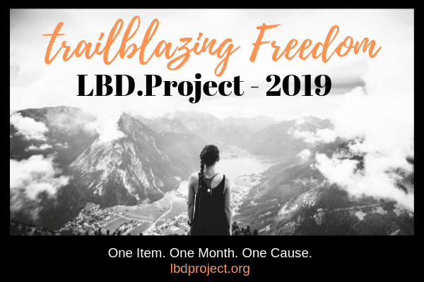Trailblazing Freedom LBD.Project 2019. One item. One Month. One Cause. thelbdproject.org
